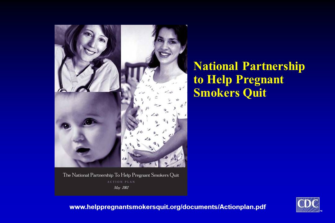 TM www.helppregnantsmokersquit.org/documents/Actionplan.pdf National Partnership to Help Pregnant Smokers Quit