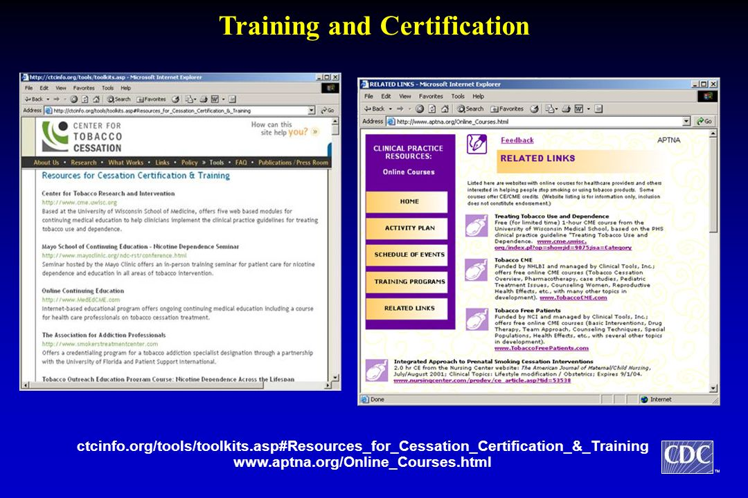 Training and Certification ctcinfo.org/tools/toolkits.asp#Resources_for_Cessation_Certification_&_Training www.aptna.org/Online_Courses.html