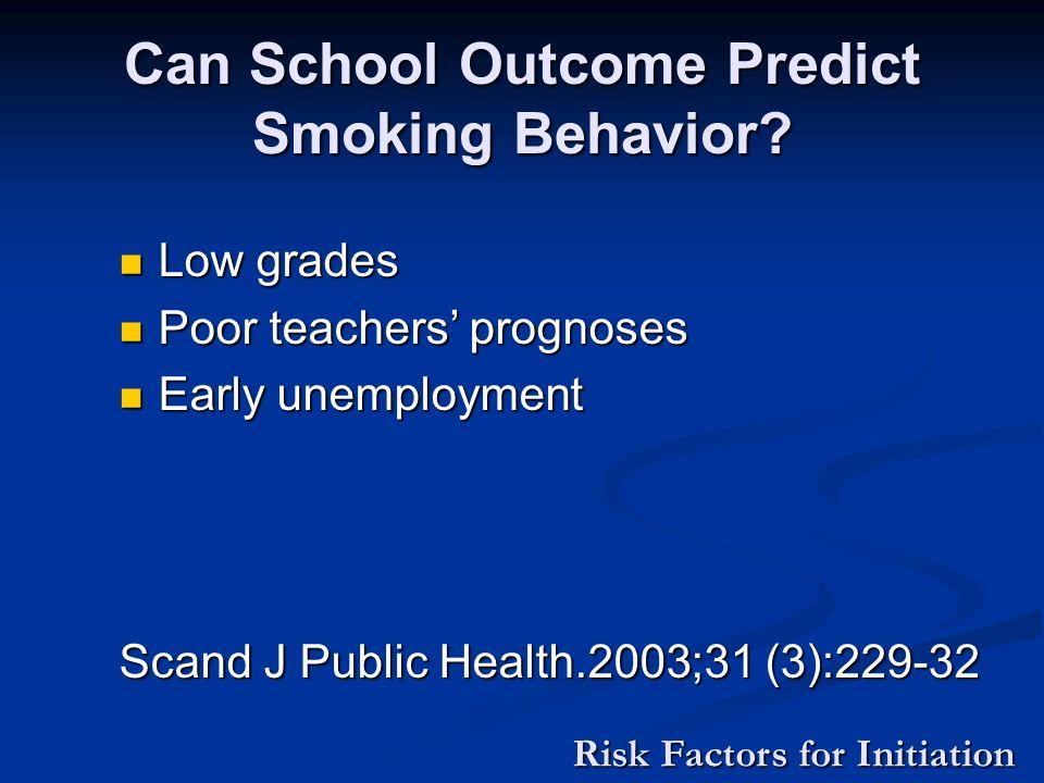 Can School Outcome Predict Smoking Behavior.