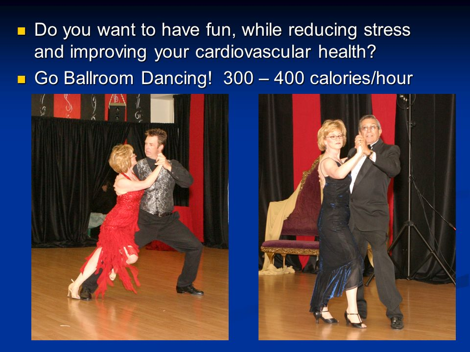Do you want to have fun, while reducing stress and improving your cardiovascular health? Do you want to have fun, while reducing stress and improving