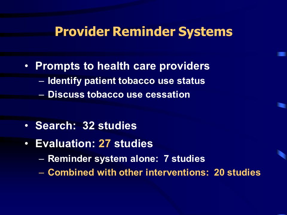 Interventions to Increase Tobacco Use Cessation Provider Reminder Systems when coordinated with additional interventions