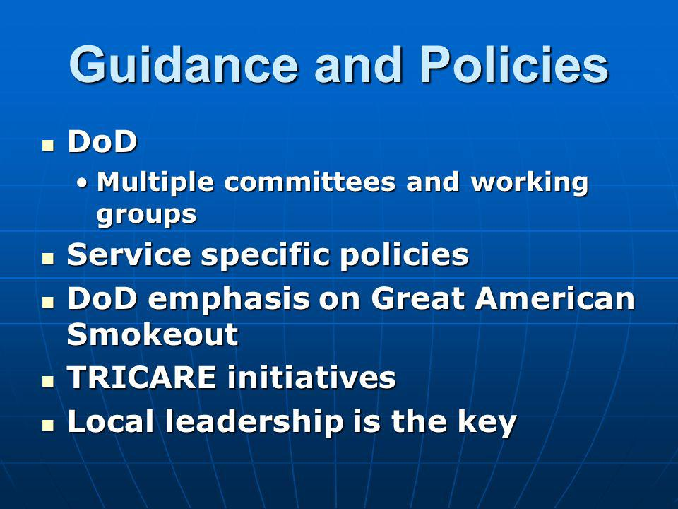 Guidance and Policies DoD DoD Multiple committees and working groupsMultiple committees and working groups Service specific policies Service specific