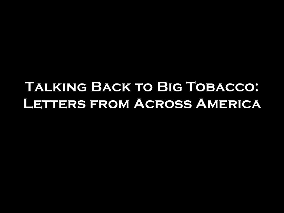 New York: This is to let you know that you can never get to know my father any betterhe died from emphysema because of smoking most of his life.