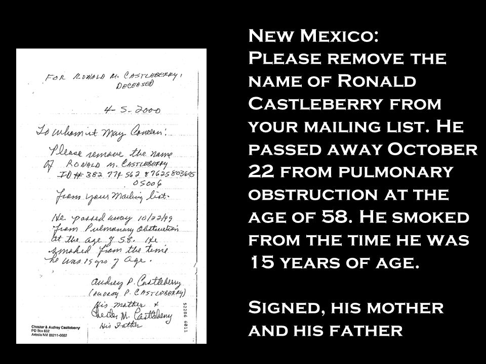 New Mexico: Please remove the name of Ronald Castleberry from your mailing list. He passed away October 22 from pulmonary obstruction at the age of 58