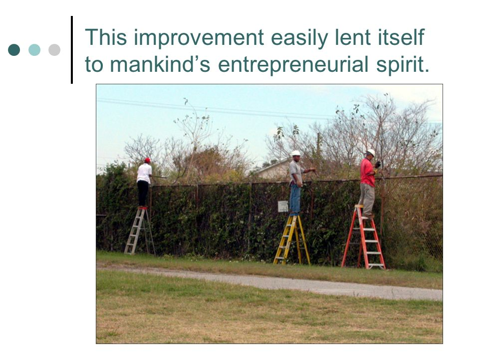 This improvement easily lent itself to mankinds entrepreneurial spirit.