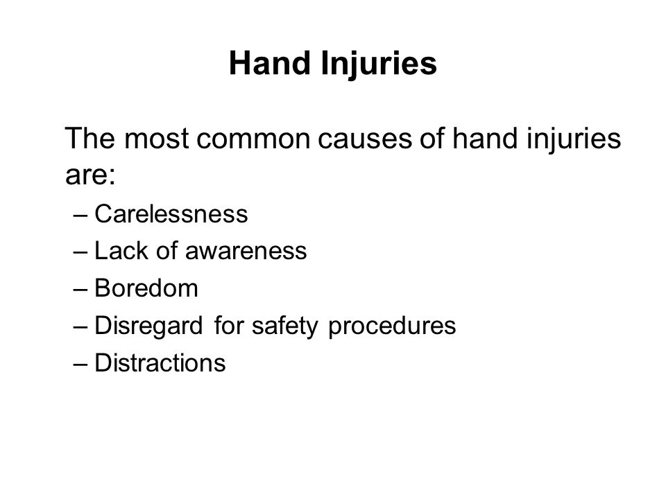 Hand injuries are difficult to repair because of the complexity of the hand After a hand injury, the hand may not function as it did before the injury due to loss of: –Motion –Dexterity –Grip –Ability to complete the simplest of tasks