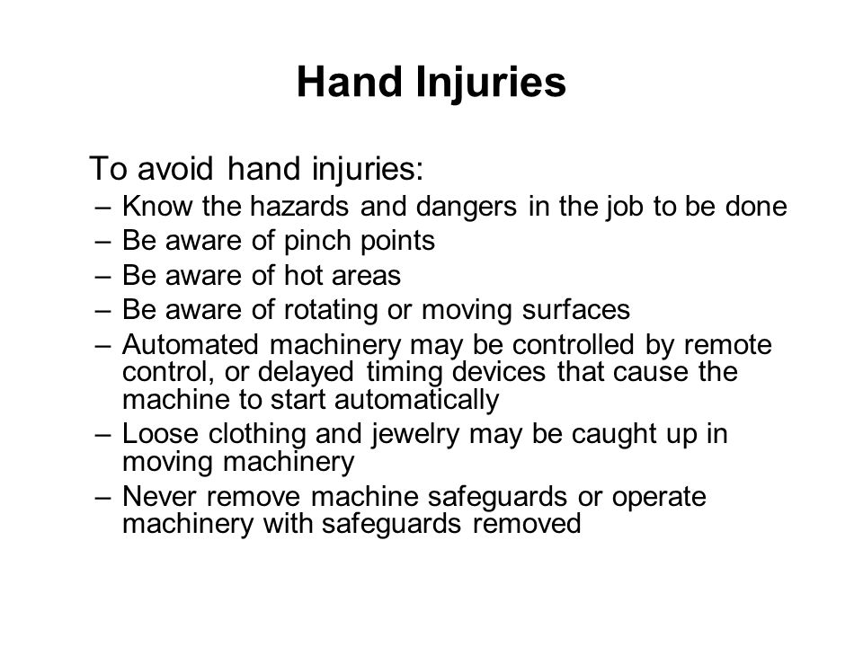 Injury Statistics (Bureau of Labor Statistics 2006) Nearly 205,000 injuries and illnesses to the wrists/hands/fingers involving days away from work in 2006– 27% of the total for that year.