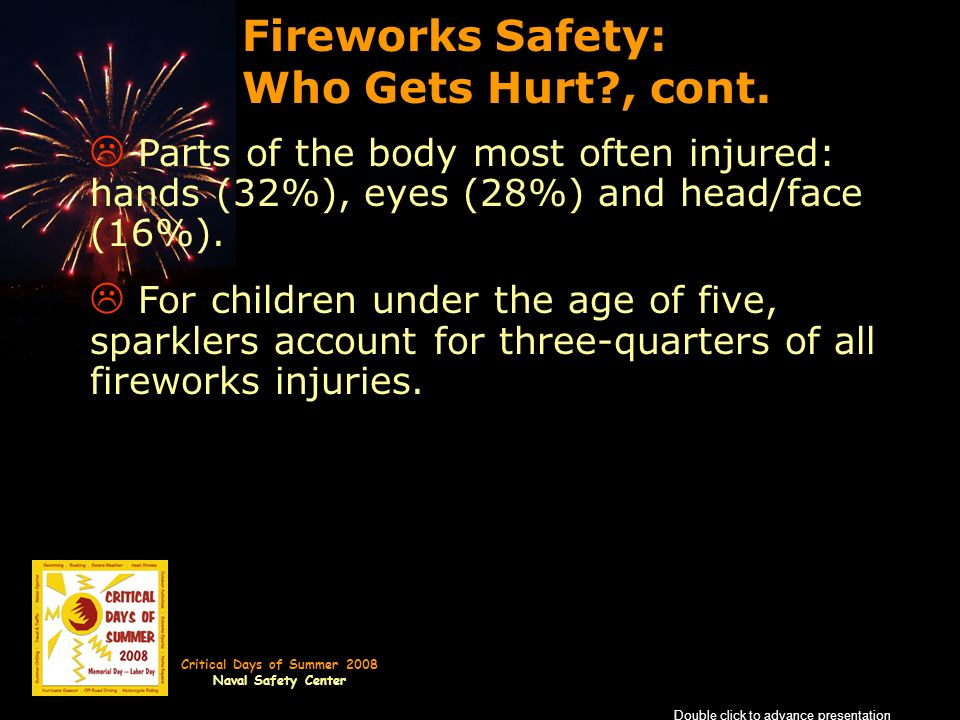 Critical Days of Summer 2008 Naval Safety Center Fireworks Safety: Who Gets Hurt , cont.