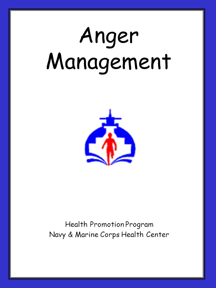 Anger Management Health Promotion Program Navy & Marine Corps Health Center