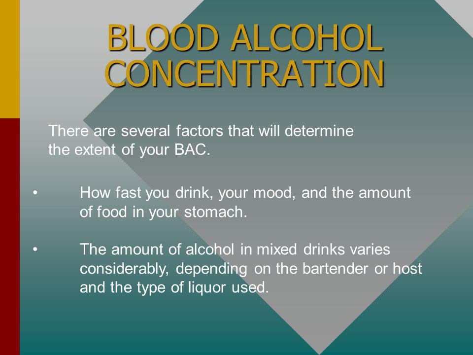 BLOOD ALCOHOL CONCENTRATION How much does my BAC Increase with each drink.