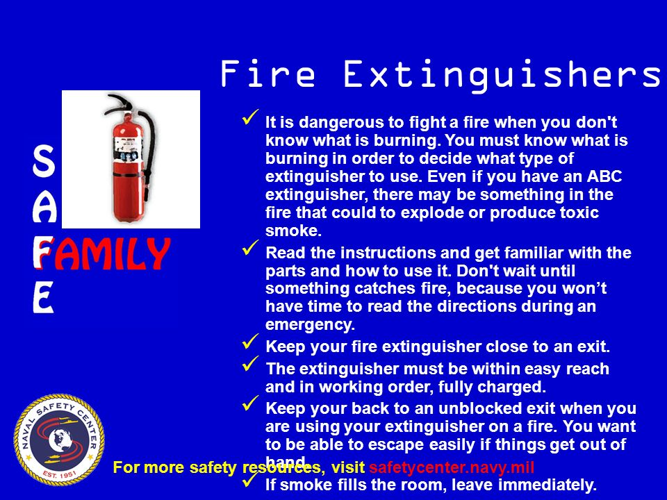 Fire Extinguishers It is dangerous to fight a fire when you don t know what is burning.