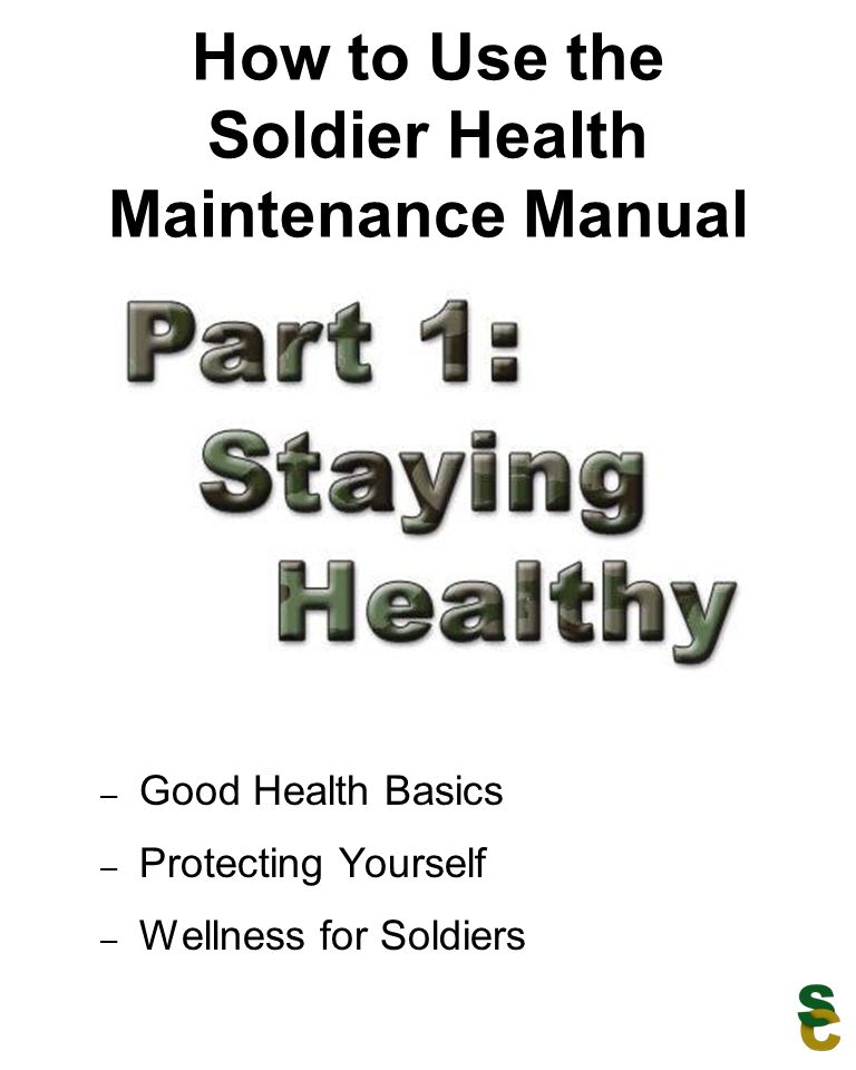How to Use the Soldier Health Maintenance Manual – Good Health Basics – Protecting Yourself – Wellness for Soldiers
