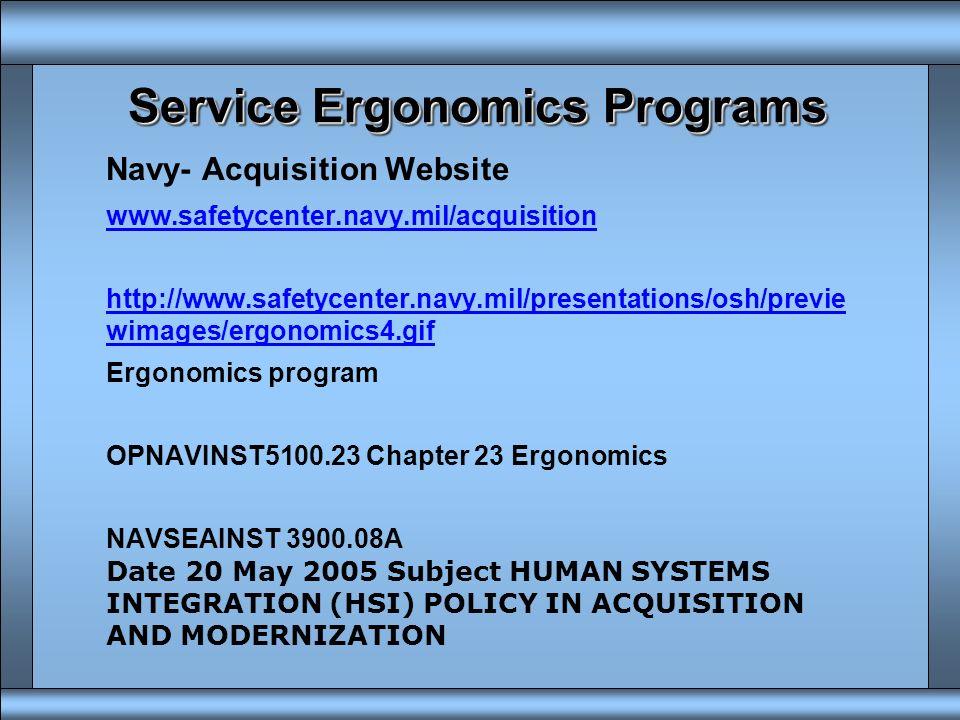 Service Ergonomics Programs u DOD Ergonomics Working Group http://www.ergoworkinggroup.org/ http://www.ergoworkinggroup.org/ Air Force Occupational an