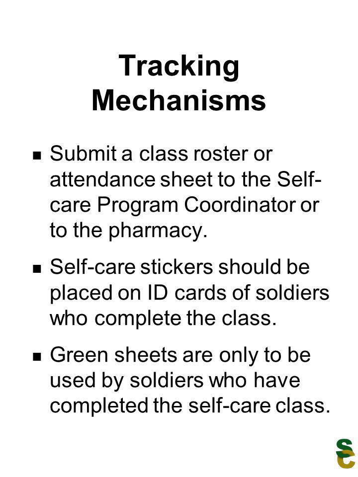 Tracking Mechanisms Submit a class roster or attendance sheet to the Self- care Program Coordinator or to the pharmacy. Self-care stickers should be p