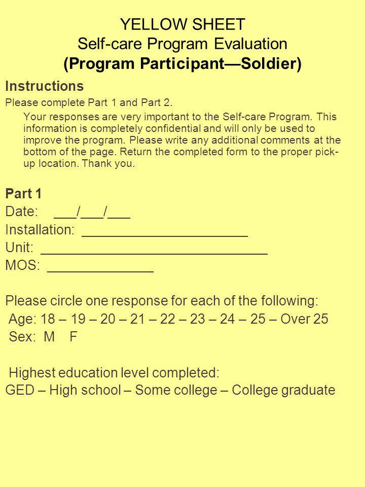 YELLOW SHEET Self-care Program Evaluation (Program ParticipantSoldier) Instructions Please complete Part 1 and Part 2. Your responses are very importa