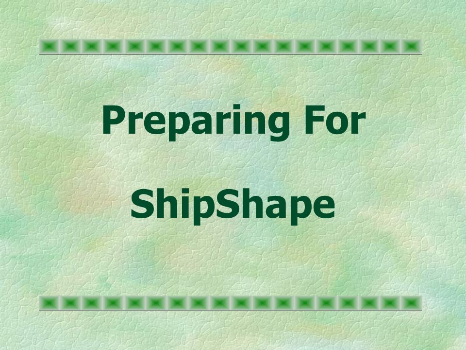 Preparing For ShipShape