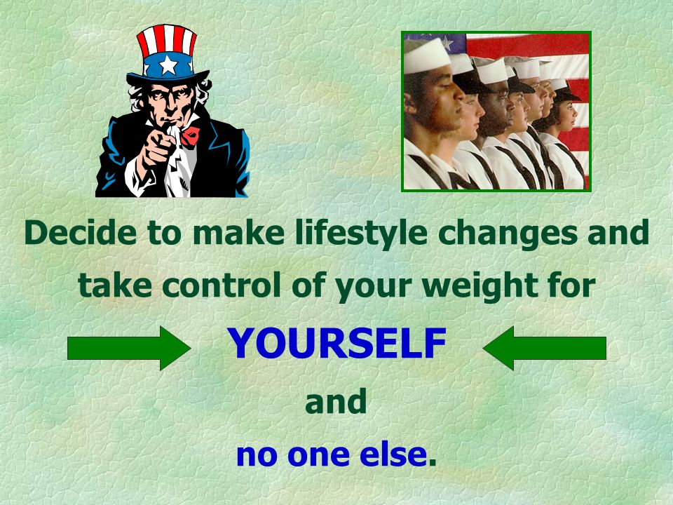 Make a commitment to the lifestyle change process for the next few months.