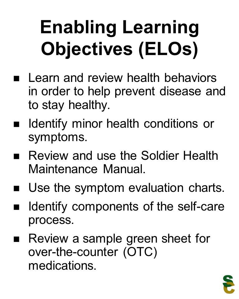 Enabling Learning Objectives (ELOs) Learn and review health behaviors in order to help prevent disease and to stay healthy.