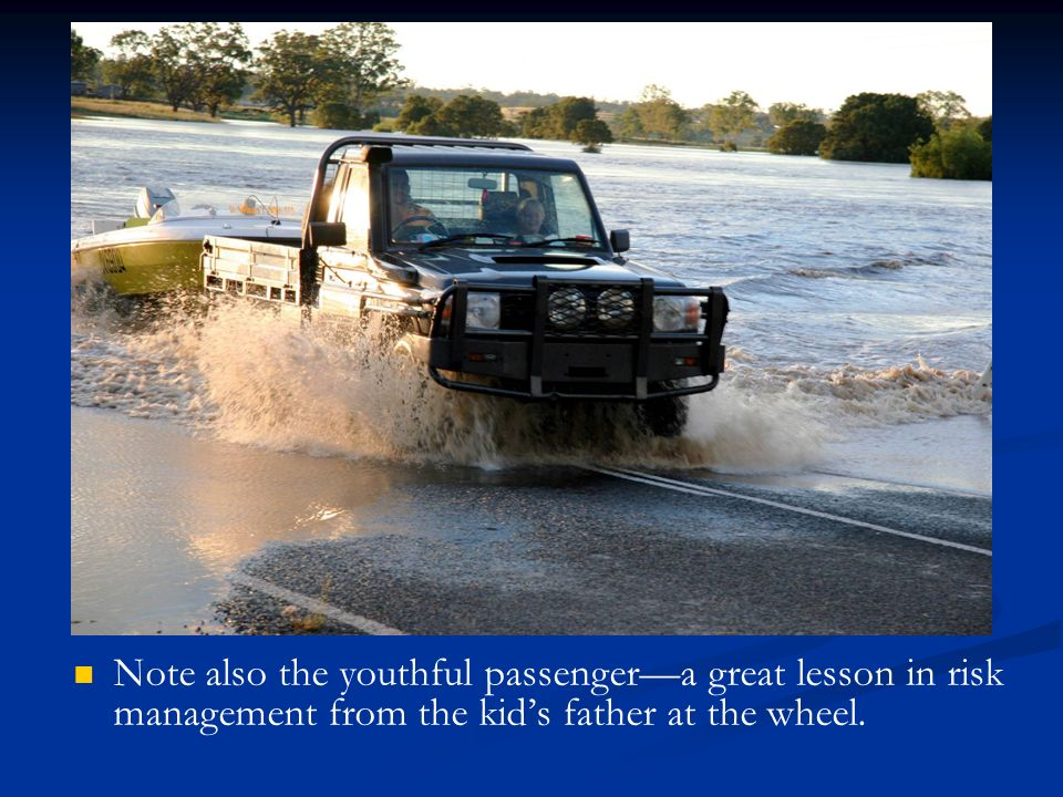 Note also the youthful passengera great lesson in risk management from the kids father at the wheel.