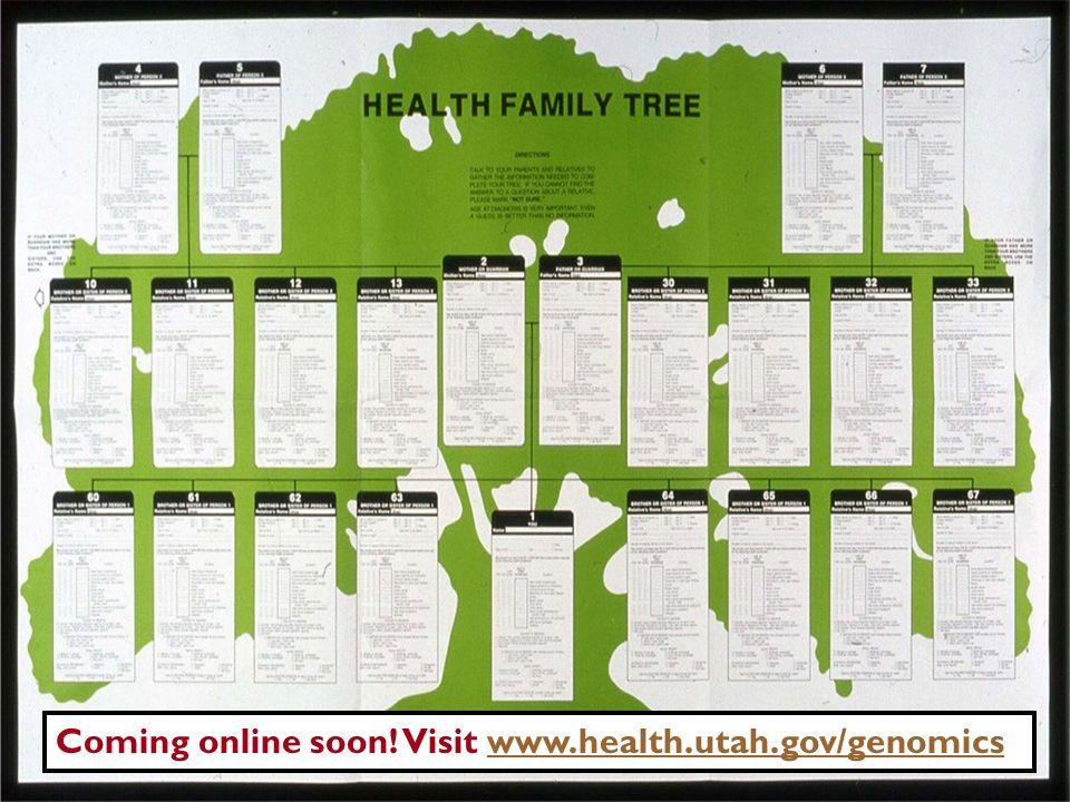 Coming online soon! Visit www.health.utah.gov/genomicswww.health.utah.gov/genomics