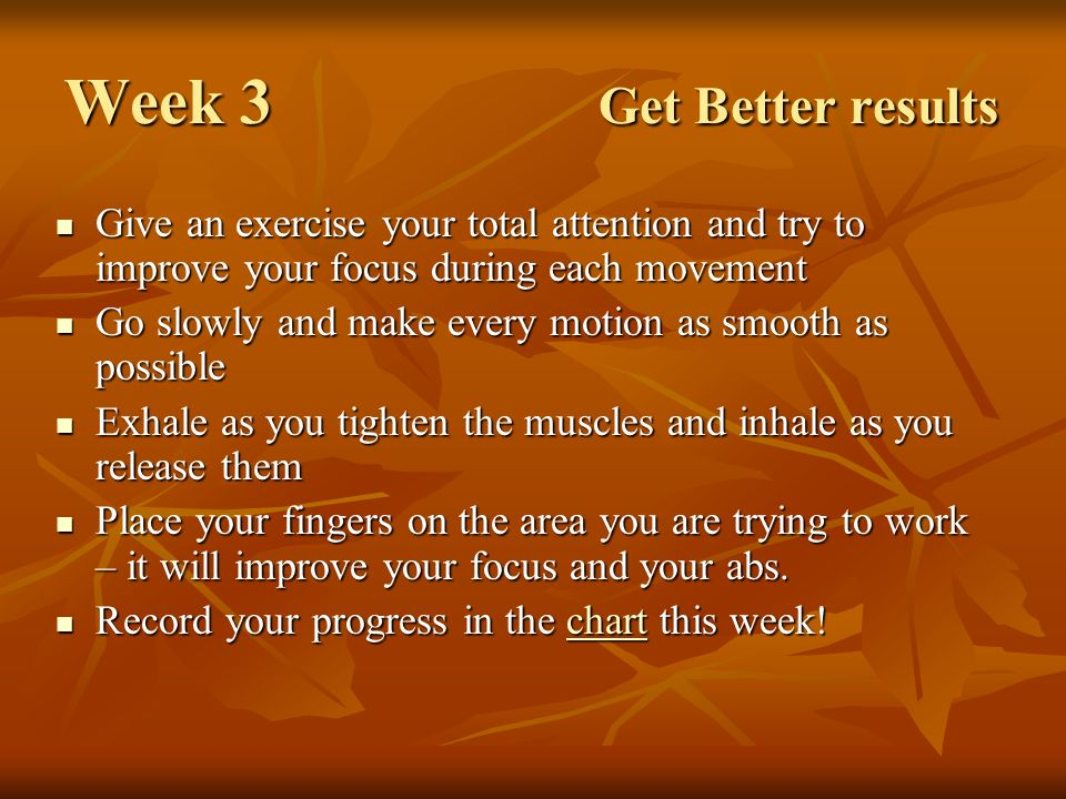 Week 4 Make Every Minute Count Turn idle time into exercise time and youll get strong and fit even faster.