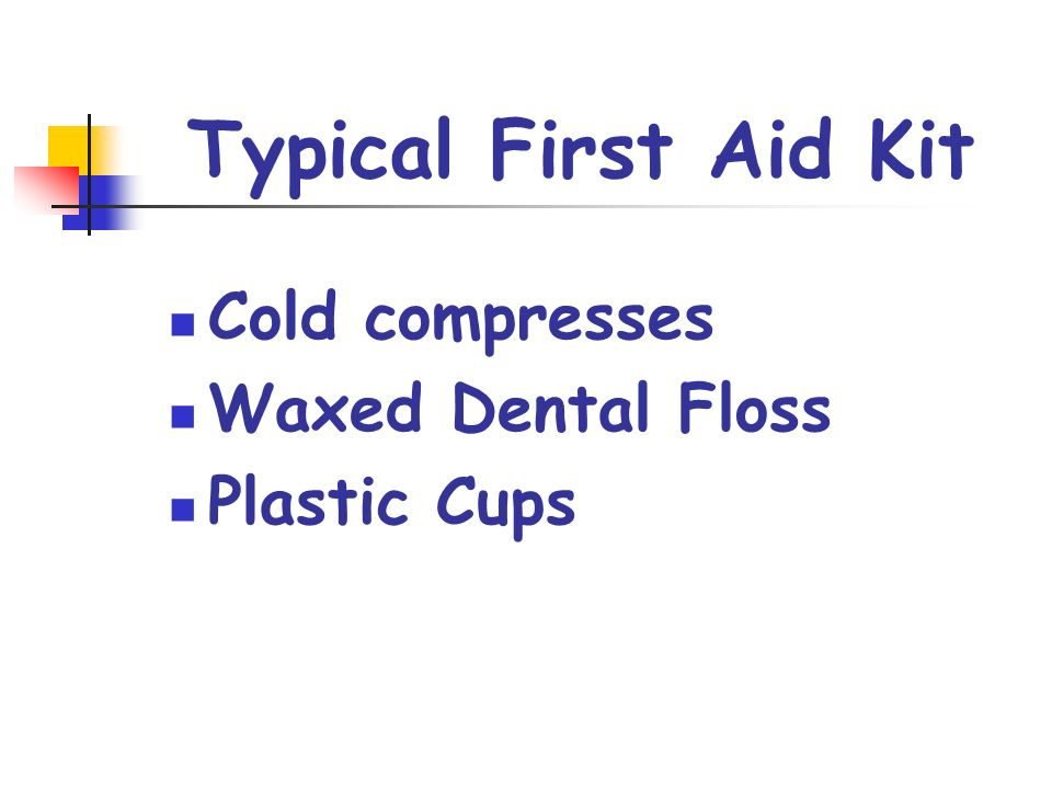Typical First Aid Kit Cold compresses Waxed Dental Floss Plastic Cups