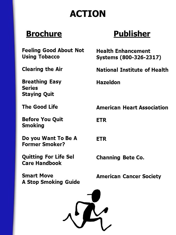 ACTION BrochurePublisher Feeling Good About Not Using Tobacco Clearing the Air Breathing Easy Series Staying Quit The Good Life Before You Quit Smoking Do you Want To Be A Former Smoker.