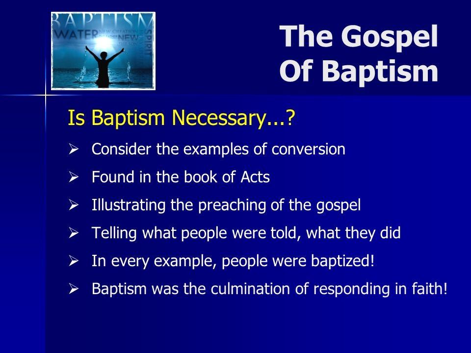 Is Baptism Necessary....