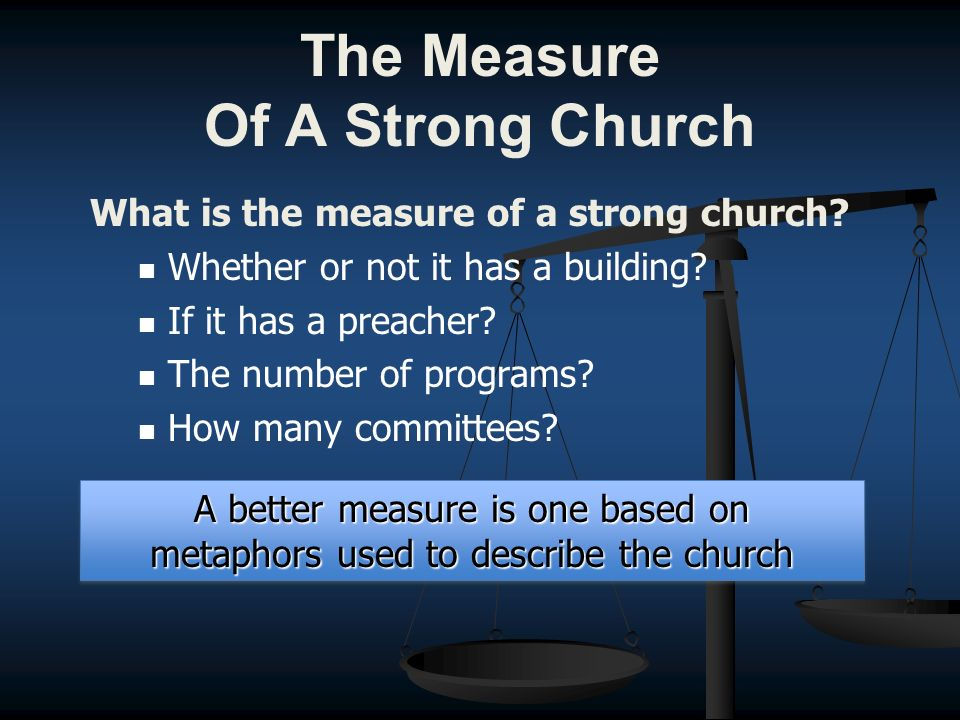 The Measure Of A Strong Church What is the measure of a strong church.