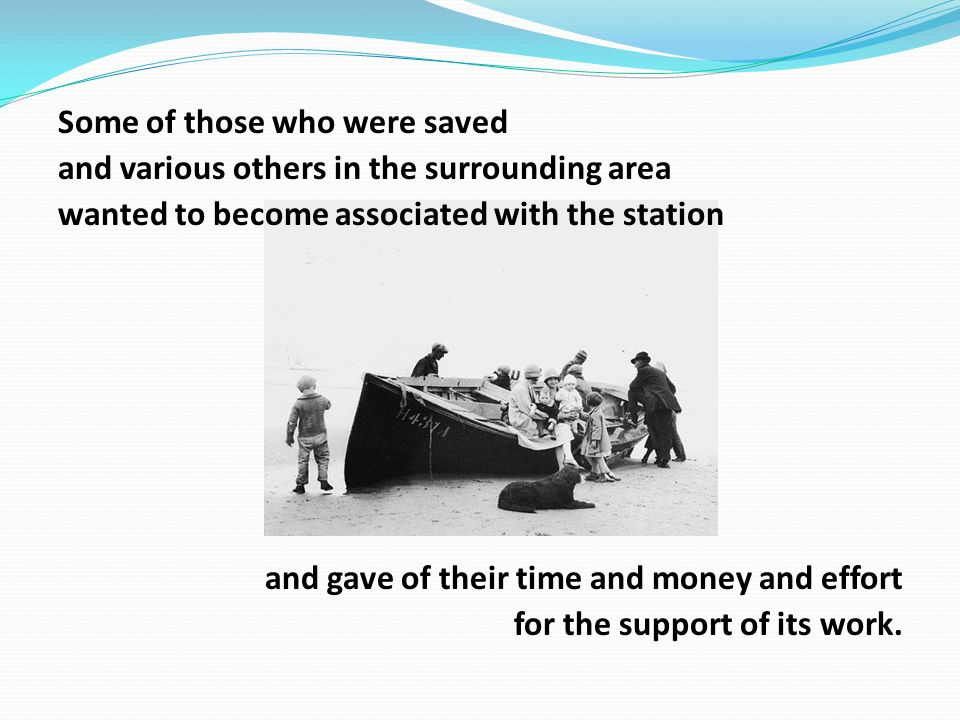Some of those who were saved and various others in the surrounding area wanted to become associated with the station and gave of their time and money