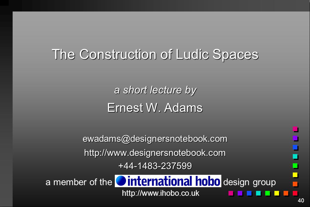 40 The Construction of Ludic Spaces a short lecture by Ernest W.