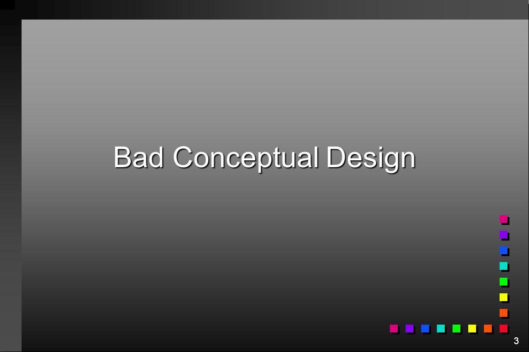 3 Bad Conceptual Design