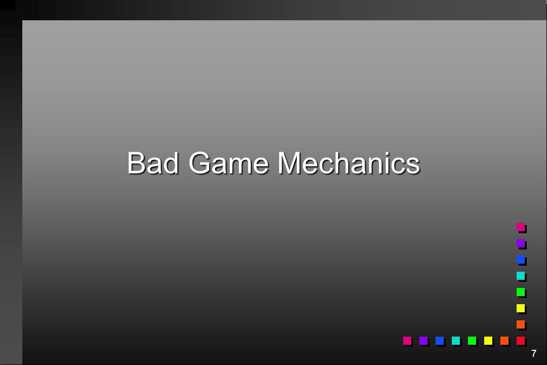 7 Bad Game Mechanics
