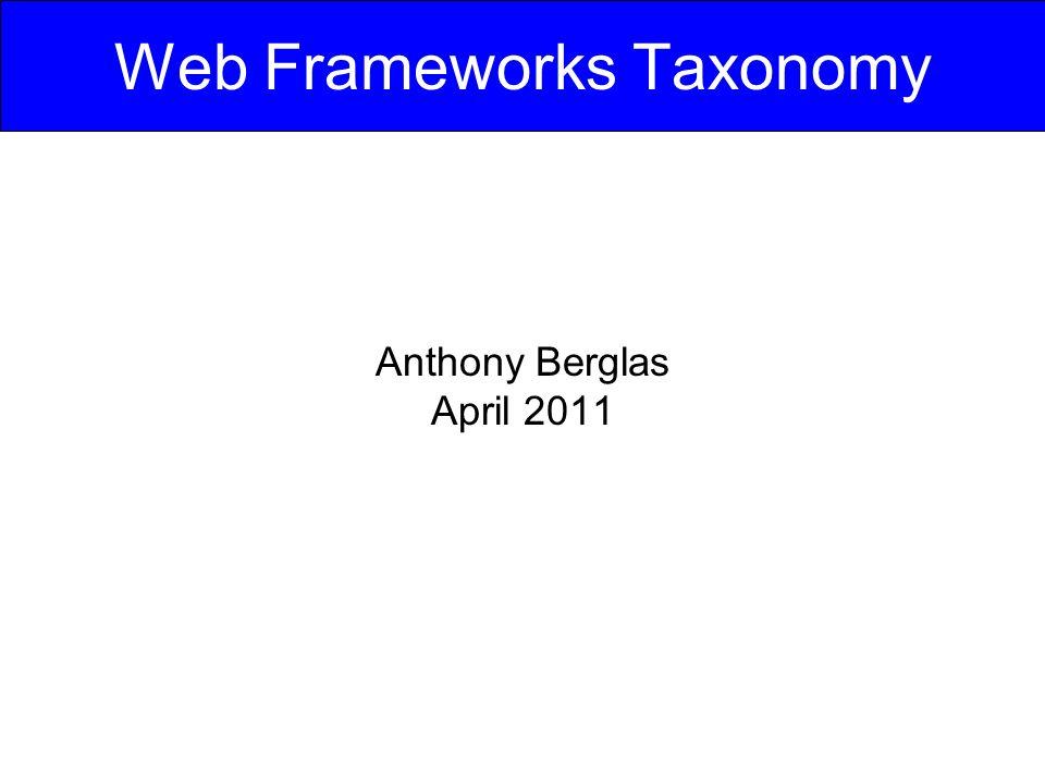 Web Frameworks Taxonomy Anthony Berglas April 2011
