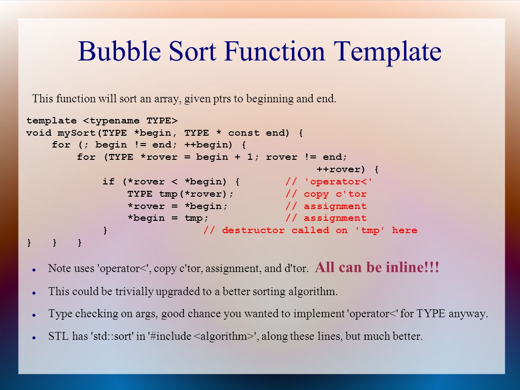 Bubble Sort Function Template This function will sort an array, given ptrs to beginning and end.