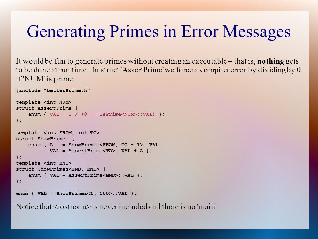 Generating Primes in Error Messages It would be fun to generate primes without creating an executable – that is, nothing gets to be done at run time.