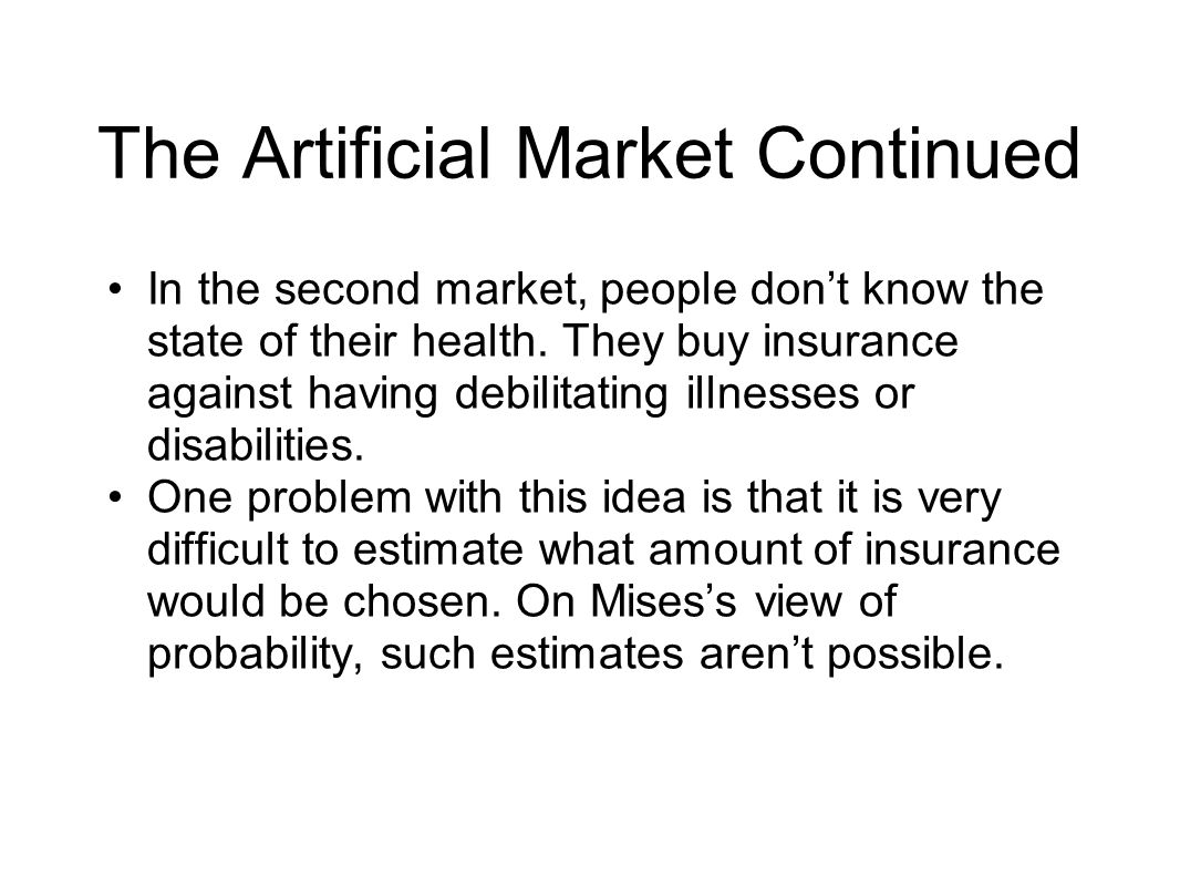 The Artificial Market Continued In the second market, people dont know the state of their health.