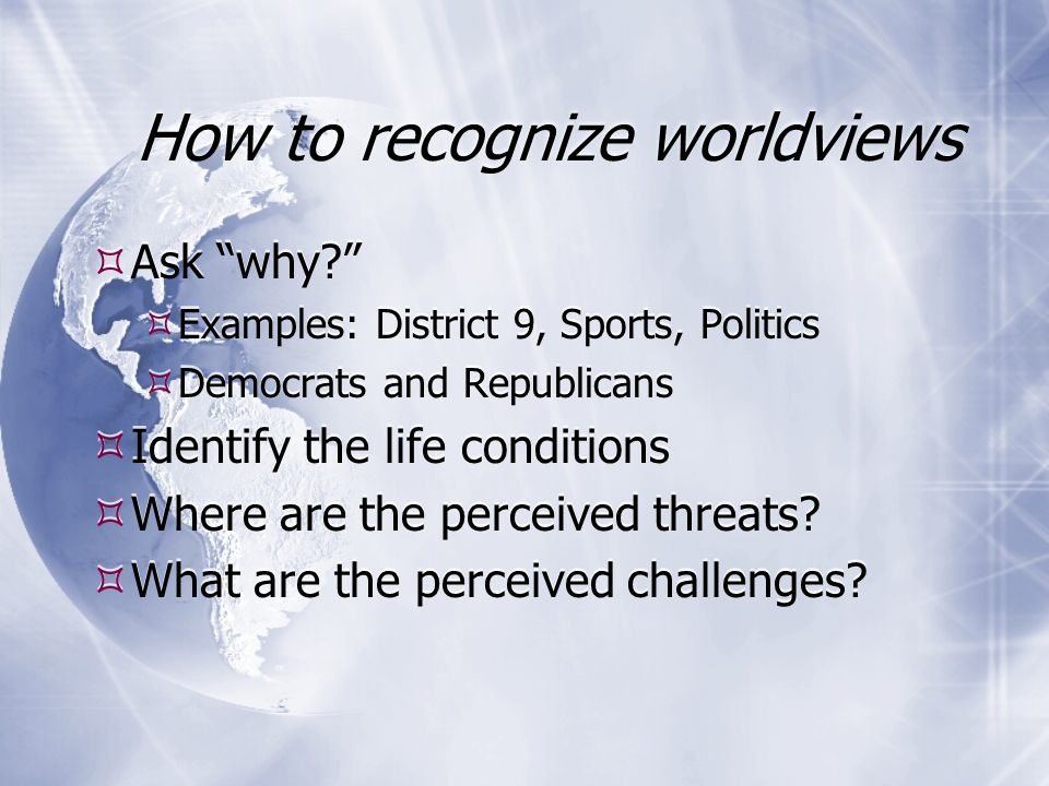 How to recognize worldviews Ask why.
