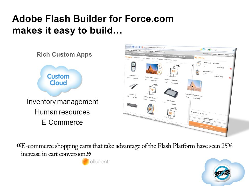 Inventory management Human resources E-Commerce Rich Custom Apps Adobe Flash Builder for Force.com makes it easy to build…