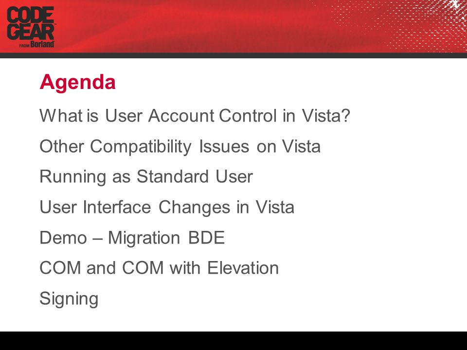 Agenda What is User Account Control in Vista.