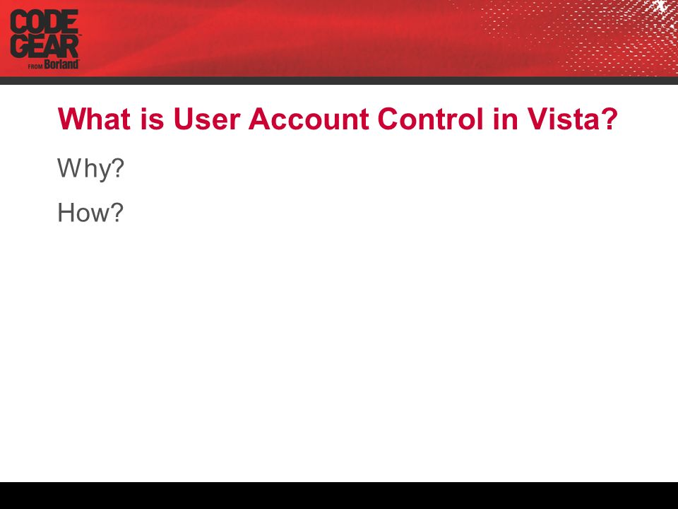 What is User Account Control in Vista? Why? How?
