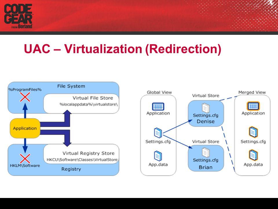 UAC – Virtualization (Redirection)