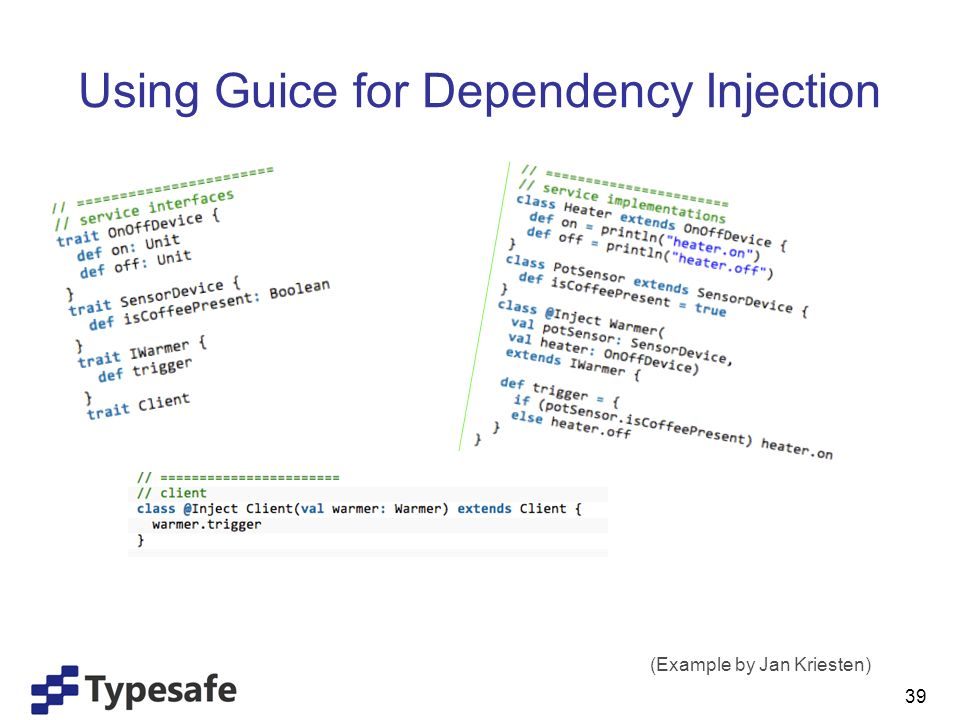 Using Guice for Dependency Injection 39 (Example by Jan Kriesten)