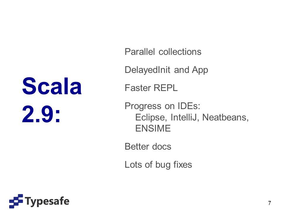 @jonifreeman Joni Freeman Latest Scala Eclipse plugin works surprisingly well.