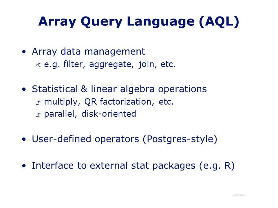 Array Query Language (AQL) Array data management - e.g.