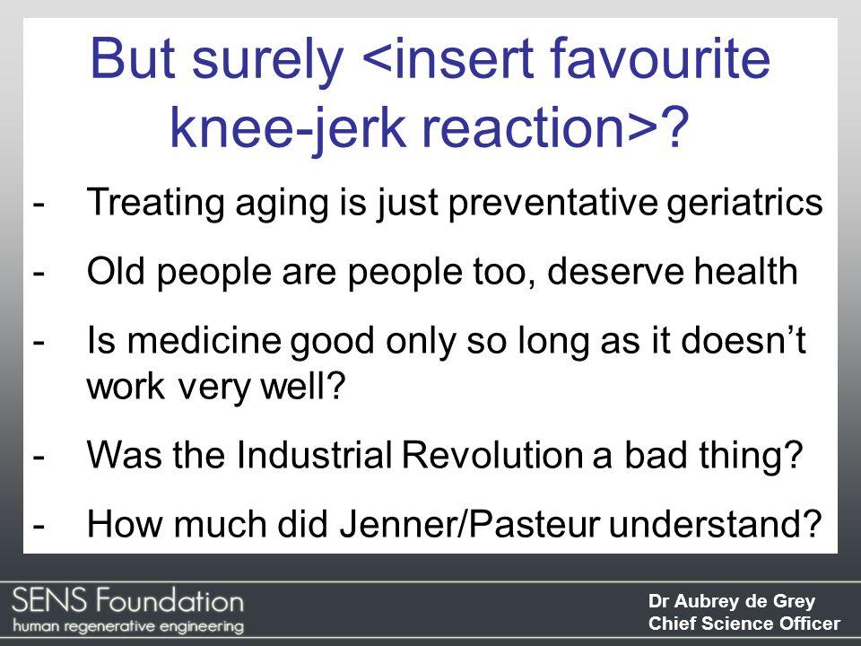 Dr Aubrey de Grey Chief Science Officer - Regenerative medicine? - Aging? What is…
