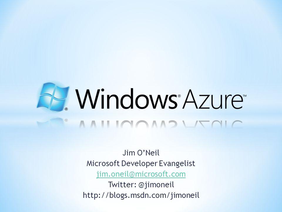 Jim ONeil Microsoft Developer Evangelist jim.oneil@microsoft.com Twitter: @jimoneil http://blogs.msdn.com/jimoneil