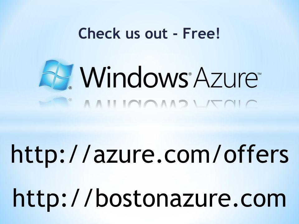 http://azure.com/offers Check us out - Free! http://bostonazure.com