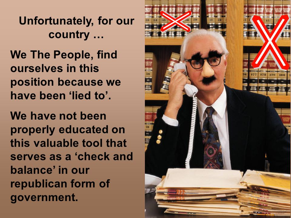 Unfortunately, for our country … We The People, find ourselves in this position because we have been lied to. We have not been properly educated on th