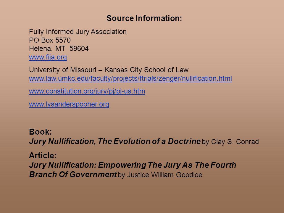 Source Information: Fully Informed Jury Association PO Box 5570 Helena, MT 59604 www.fija.org www.fija.org University of Missouri – Kansas City School